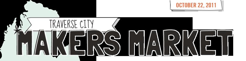 Traverse City Makers Market Day 137: Maker's Market