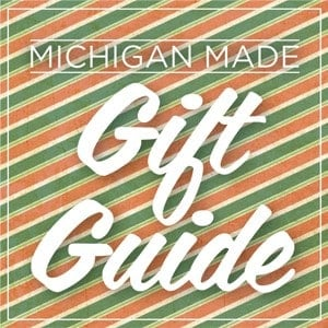 Michigan Made Gift Guide 2012