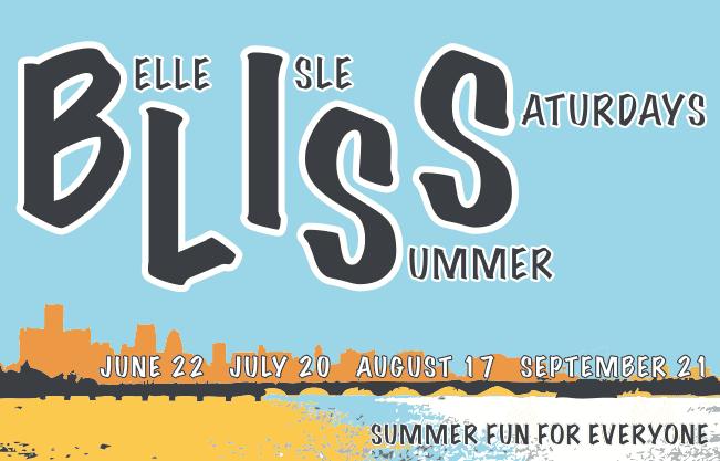 BLISS belle isle summer saturdays