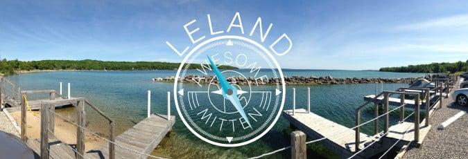 MittenTrip Leland Horiztonal Good Food, Great People, Beautiful Views: Leland