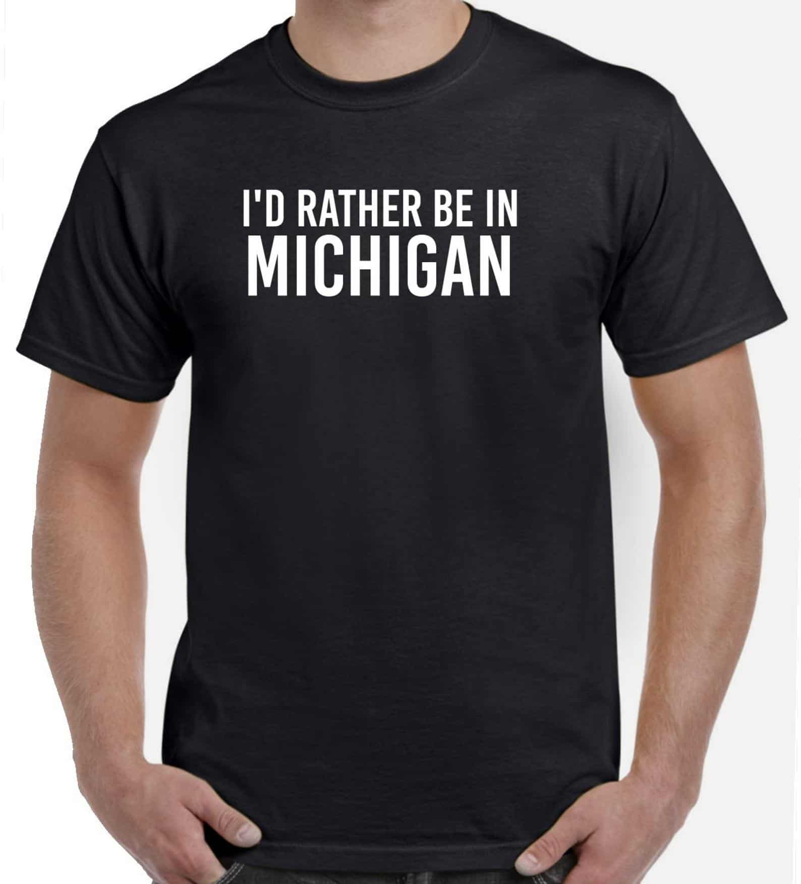 I'd Rather Be in Michigan Shirt - an ultimate michigan gift idea