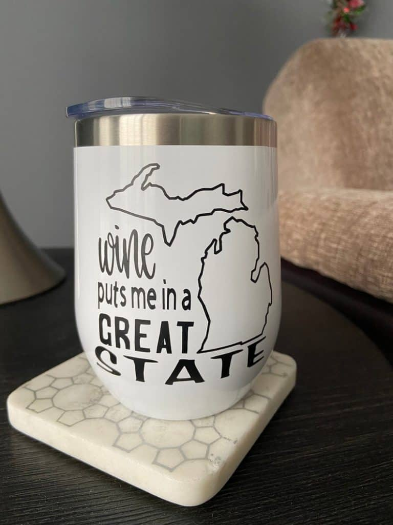 Michigan Wine Tumbler - Wine Puts Me in a Great State