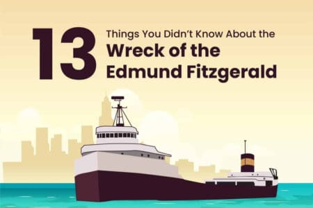 13 Things You Didn't Know About the Wreck of the Edmund Fitzgerald